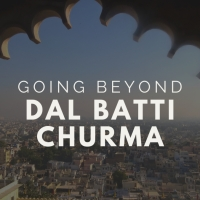 Beyond Dal Batti Churma What Food To Eat In Rajasthan